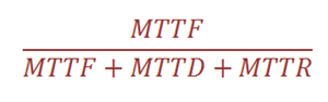 MTTF/(MTTF+MTTD+MTTR)