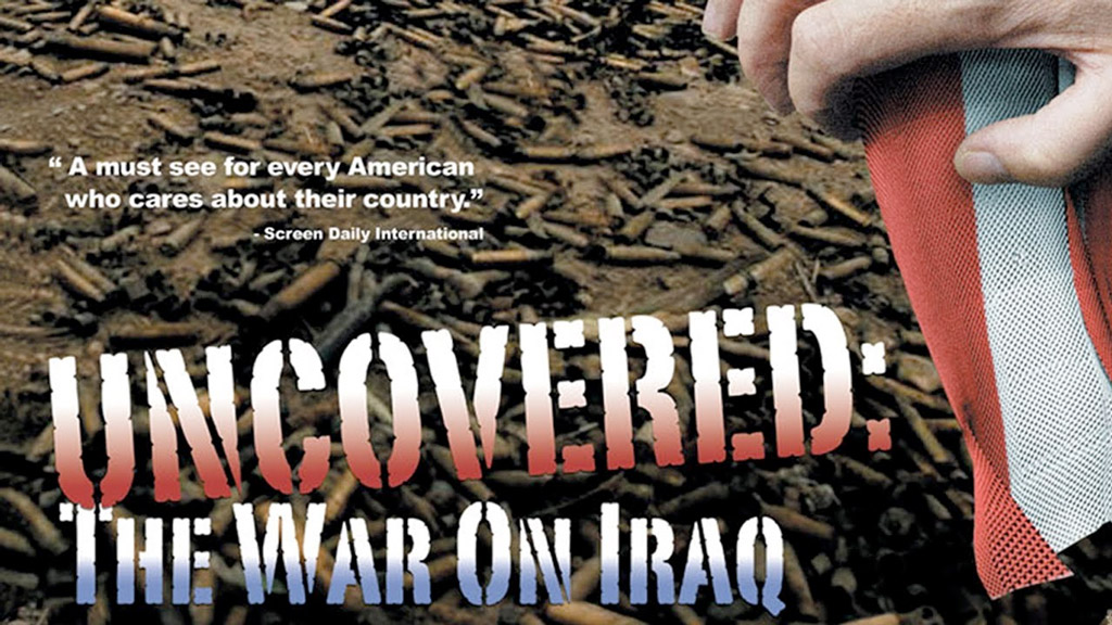 Uncovered – The Whole Truth About the Iraq War (2004)