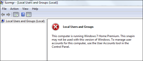 Local Users and Groups snap-in for MMC (lusrmgr.msc) not present in Windows 7 Home Premium