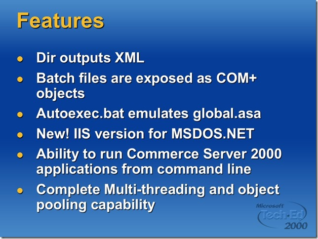 msdos.net - dir outputs XML, Batch files exposed as COM+ objects, complete multi-threading & object pooling capability in MSDOS