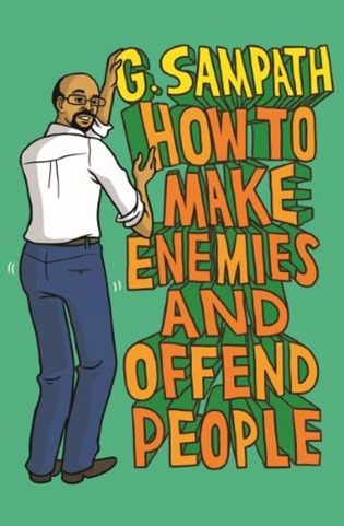 how-to-make-enemies-and-offend-people-gsampath