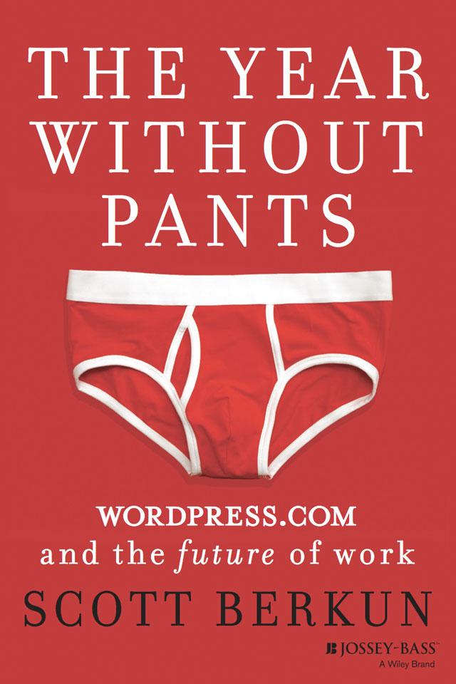 The year without pants by Scott Berkun