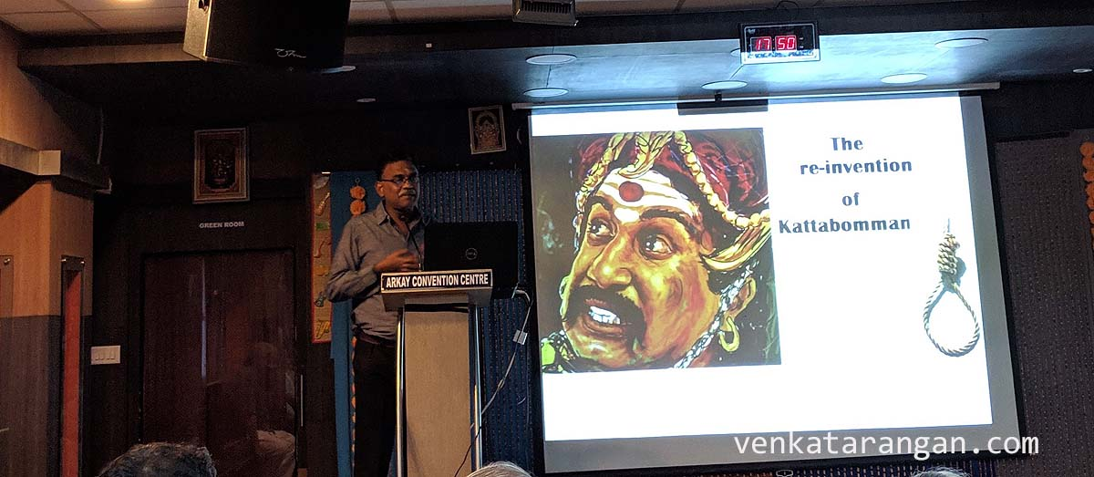 Reinvention of Kattabomman - talk by Venkatesh Ramakrishnan