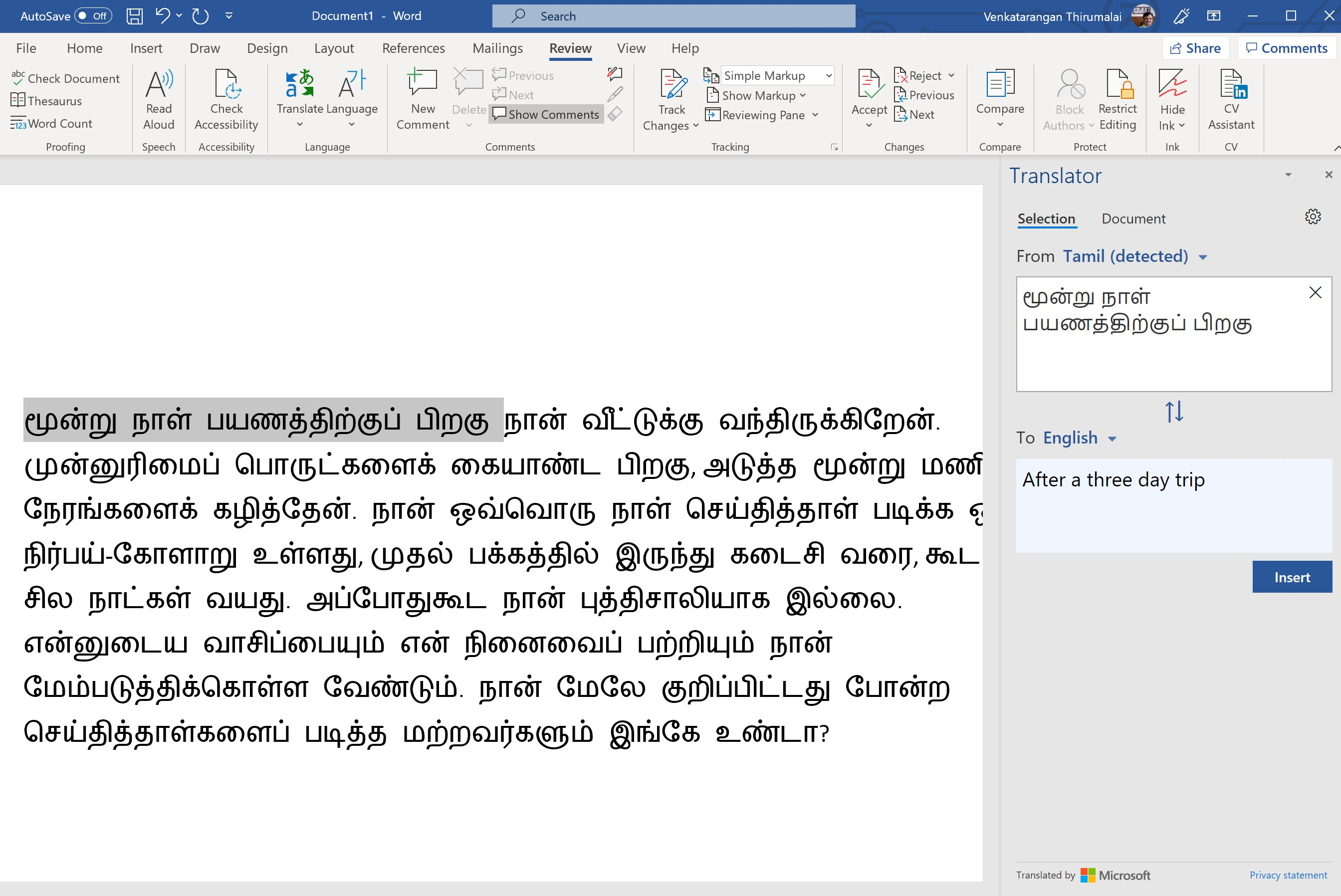 You can translate sentences or the whole document in Microsoft Word from Tamil to English (or) vice-versa